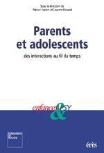 PARENTS ET ADOLESCENTS, DES INTERACTIONS AU FIL DES TEMPS