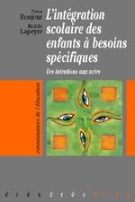INTEGRATION SCOLAIRE DES ENFANTS A BESOINS SPECIFIQUES (L')