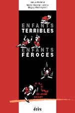ENFANTS TERRIBLES, ENFANTS FEROCES