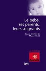 BEBE, SES PARENTS, LEURS SOIGNANTS (LE)