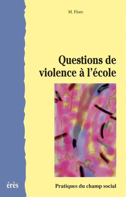 QUESTIONS DE VIOLENCE A L'ECOLE
