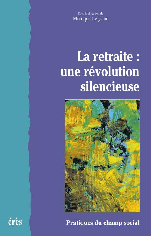 RETRAITE : UNE REVOLUTION SILENCIEUSE