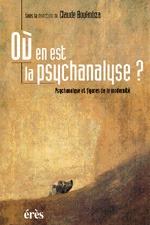 OU EN EST LA PSYCHANALYSE ?