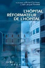 L'HOPITAL, REFORMATEUR DE L'HOPITAL [ACTES DE LA 4E UNIVERSITE DES DIRIGEANTS HOSPITALIERS, HOSPICES