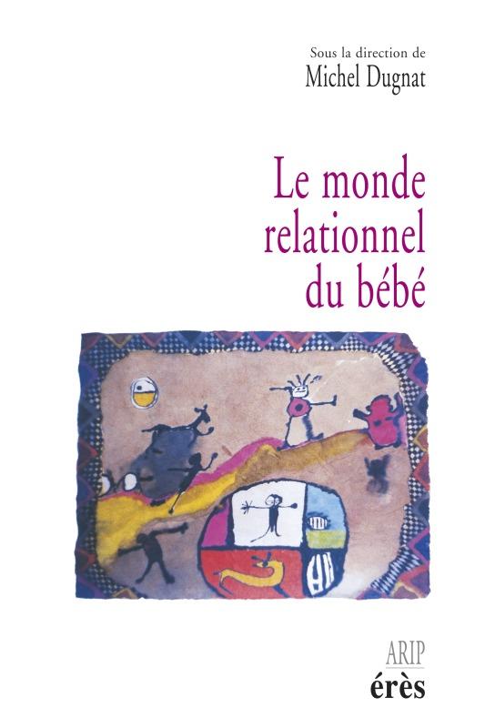 MONDE RELATIONNEL DU BEBE (LE )