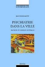 PSYCHIATRIE DANS LA VILLE PRATIQUES ET CLINIQUE DE TERRAIN