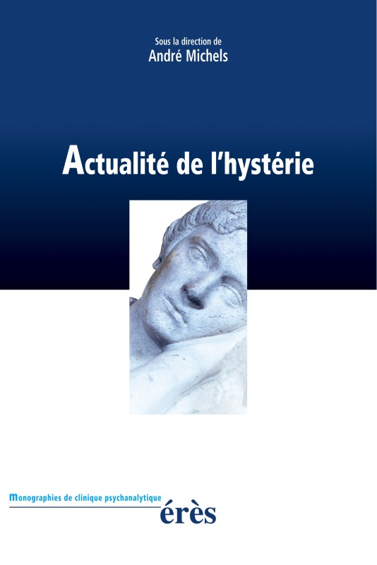 ACTUALITE DE L'HYSTERIE
