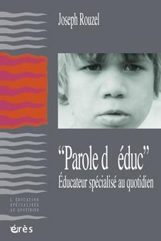 PAROLE D'EDUCATEUR SPECIALISE AU QUOTIDIEN