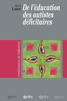 DE L'EDUCATION DES AUTISTES DEFICITAIRES