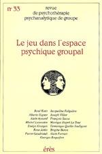 RPPG 33 - JEU DANS L'ESPACE PSYCHIQUE GROUPAL
