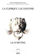 CLINIQUE LACANIENNE 05 - LE SYMPTOME