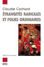ETRANGETES RADICALES ET FOLIES ORDINAIRES