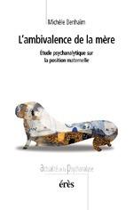 AMBIVALENCE DE LA MERE (L')