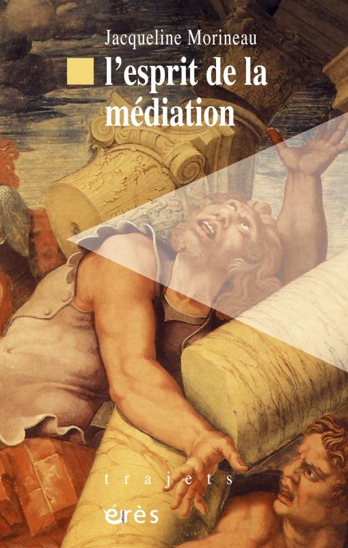ESPRIT DE LA MEDIATION (L')