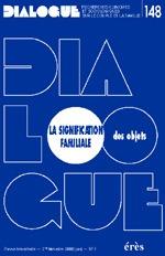 DIALOGUE 148 - LA SIGNIFICATION FAMILIALE DES OBJETS
