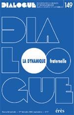 DIALOGUE 149 - LA DYNAMIQUE FRATERNELLE