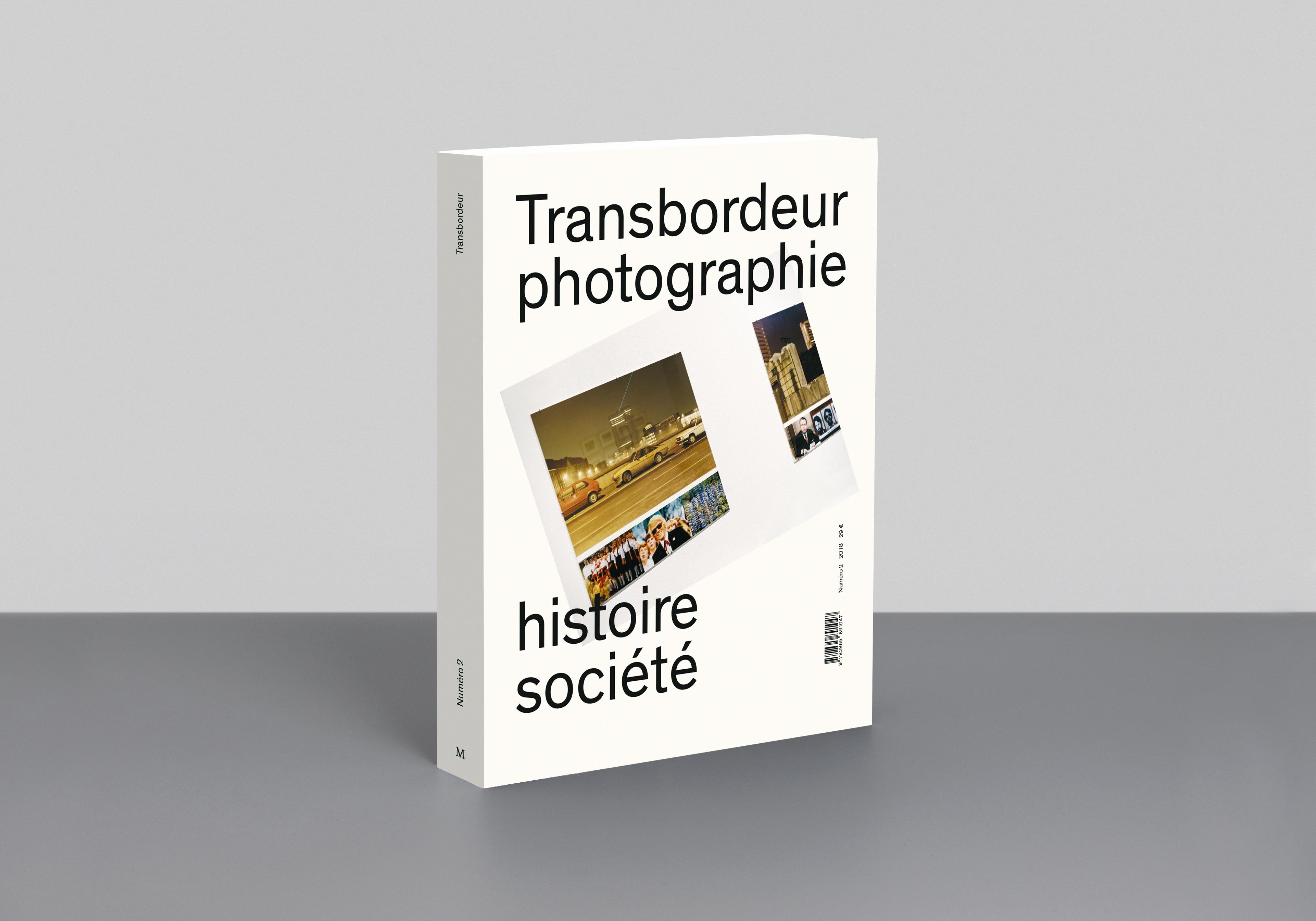 TRANSBORDEUR N 2 - PHOTOGRAPHIE, HISTOIRE ET SOCIETE - PHOTOGRAPHIE ET EXPOSITION