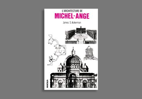 L' ARCHITECTURE DE MICHEL-ANGE