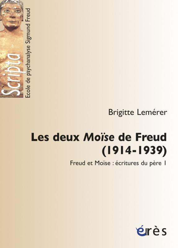 DEUX MOISE DE FREUD (1914-1939) T1
