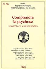 RPPG 36 - COMPRENDRE LA PSYCHOSE