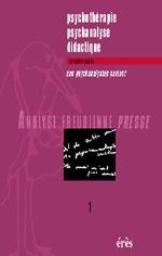 AFP 01 - PSYCHOTHERAPIE PSYCHANALYSE DIDACTIQUE 1