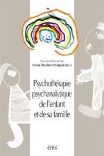 PSYCHOTHERAPIE PSYCHANALYTIQUE DE L'ENFANT ET DE SA FAMILLE