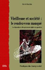 VIEILLESSE ET SOCIETE : LE RENDEZ-VOUS MANQUE