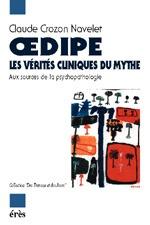 OEDIPE, LES VERITES CLINIQUES DU MYTHE AUX SOURCES DE LA PSYCHOPATHOLOGIE