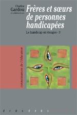 FRERES ET SOEURS DE PERSONNES HANDICAPEES T3
