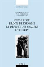 PSYCHIATRIE, DROITS DE L'HOMME ET DEFENSE DES USAGERS