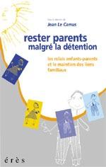 RESTER PARENTS MALGRE LA DETENTION