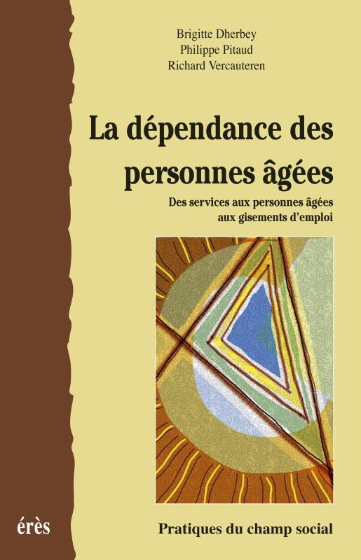 LA DEPENDANCE DES PERSONNES AGEES DES SERVICES AUX PERSONNES AGEES AUX GISEMENTS D'EMPLOI