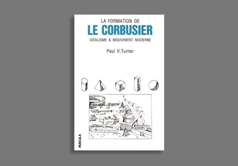 LA FORMATION DE LE CORBUSIER - IDEALISME ET MOUVEMENT MODERNE