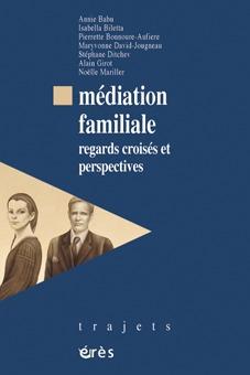 MEDIATION FAMILIALE - REGARDS CROISES ET PERSPECTIVES