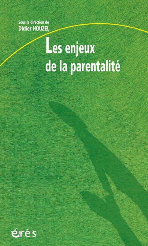 ENJEUX DE LA PARENTALITE (LES )