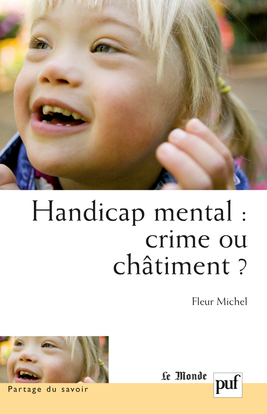 HANDICAP MENTAL : CRIME OU CHATIMENT ? - APPROCHE PSYCHOPATHOLOGIQUE DES ADOLESCENTS HANDICAPES MENT