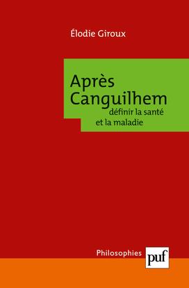 IAD - APRES CANGUILHEM: DEFINIR LA SANTE ET LA MALADIE