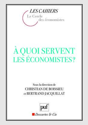 A QUOI SERVENT LES ECONOMISTES ?