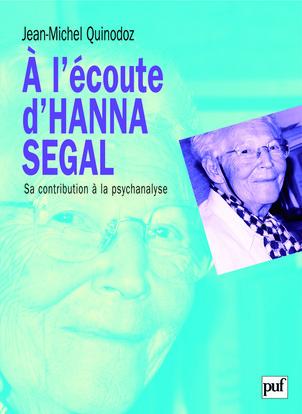 A L'ECOUTE D'HANNA SEGAL - SA CONTRIBUTION A LA PSYCHANALYSE