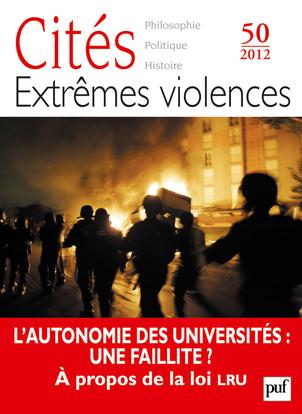 IAD - CITES 2012 N 50 EXTREMES VIOLENCES - L'AUTONOMIE DES UNIVERSITES: UNE FAILLITE ? A PROPOS DE L