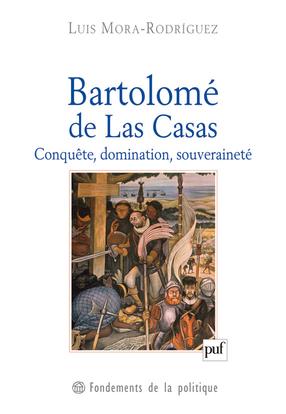 IAD - BARTOLOME DE LAS CASAS. - CONQUETE, DOMINATION, SOUVERAINETE
