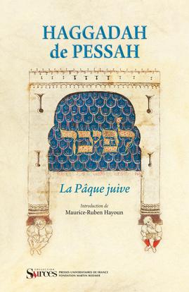 HAGGADAH DE PESSAH - LA PAQUE JUIVE. INTRODUCTION DE MAURICE-RUBEN HAYOUN