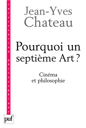 IAD - POURQUOI UN SEPTIEME ART ? - CINEMA ET PHILOSOPHIE