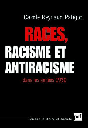 RACES, RACISME ET ANTIRACISME DANS LES ANNEES 1930