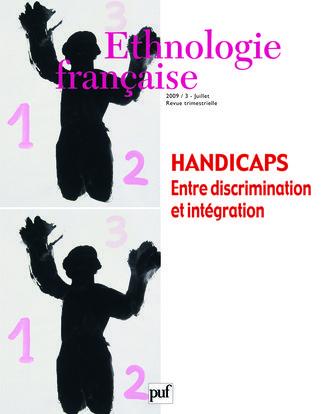 IAD - ETHNOLOGIE FRANCAISE 2009 N 3 HANDICAPS ENTRE DISCRIMINATION & INTEGRATION