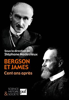 IAD - BERGSON ET JAMES, CENT ANS APRES