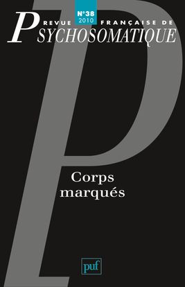 REV. FR. DE PSYCHOSOMATIQUE 2010, N  38 - CORPS MARQUES