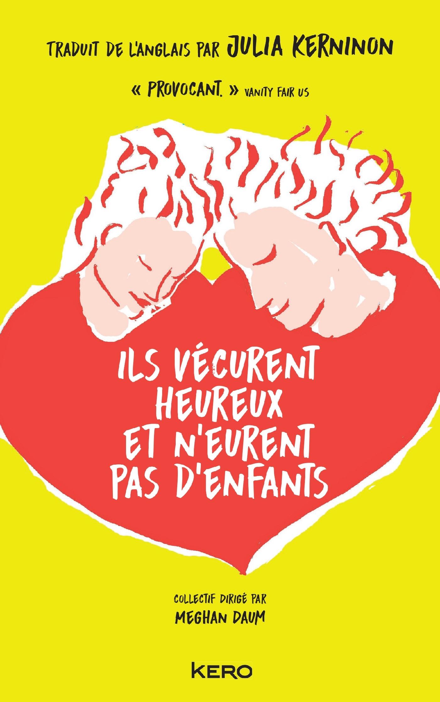 ILS VECURENT HEUREUX ET N'EURENT PAS D'ENFANTS