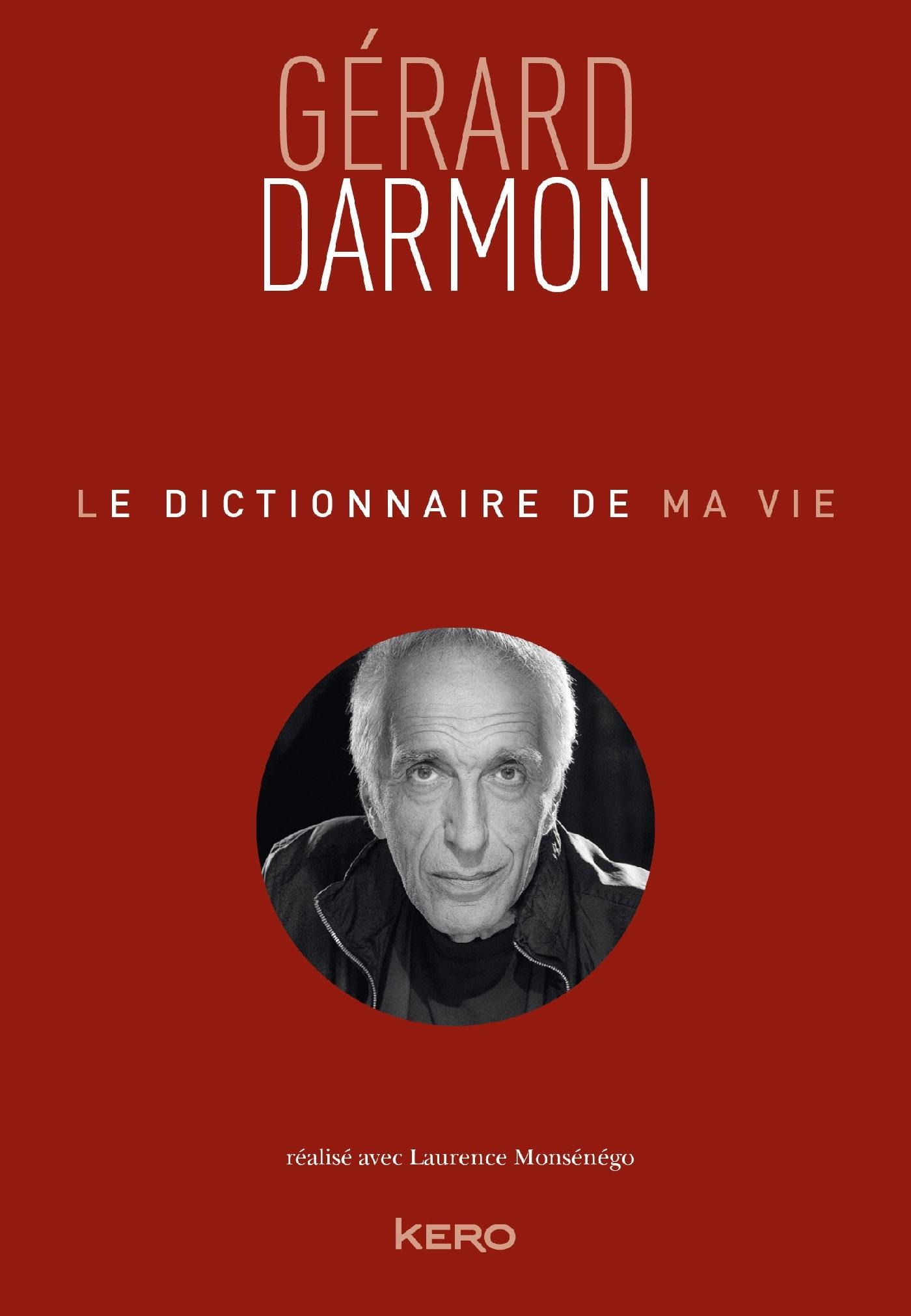 LE DICTIONNAIRE DE MA VIE - GERARD DARMON
