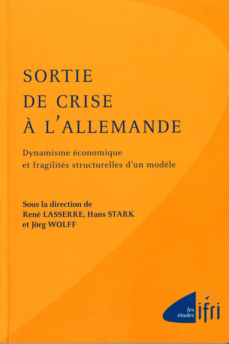 SORTIE DE CRISE A L'ALLEMANDE - DYNAMISME ECONOMIQUE ET FRAGILITES STRUCTURELLES D'UN MODELE